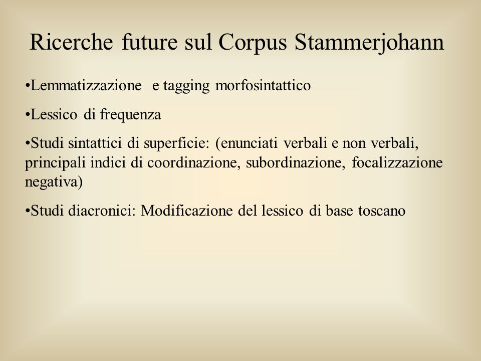 Ricerche future sul Corpus Stammerjohann