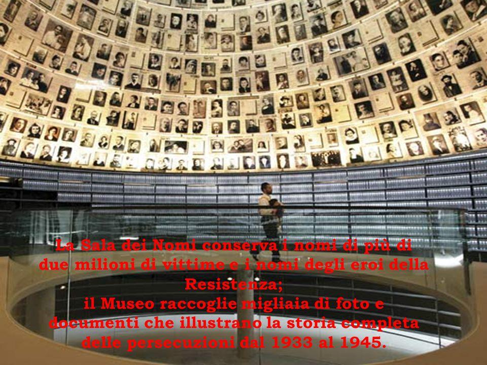 La Sala dei Nomi conserva i nomi di più di due milioni di vittime e i nomi degli eroi della Resistenza;
