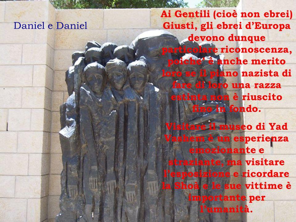 Ai Gentili (cioè non ebrei) Giusti, gli ebrei d'Europa devono dunque particolare riconoscenza, poiche' è anche merito loro se il piano nazista di fare di loro una razza estinta non è riuscito fino in fondo.