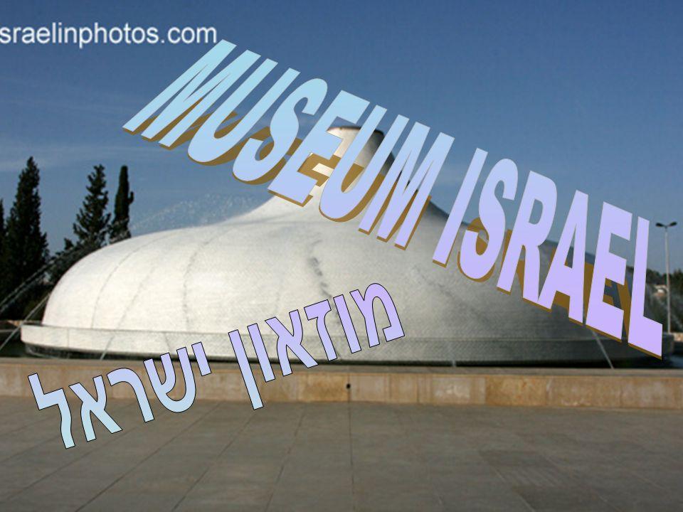 MUSEUM ISRAEL מוזאון ישראל