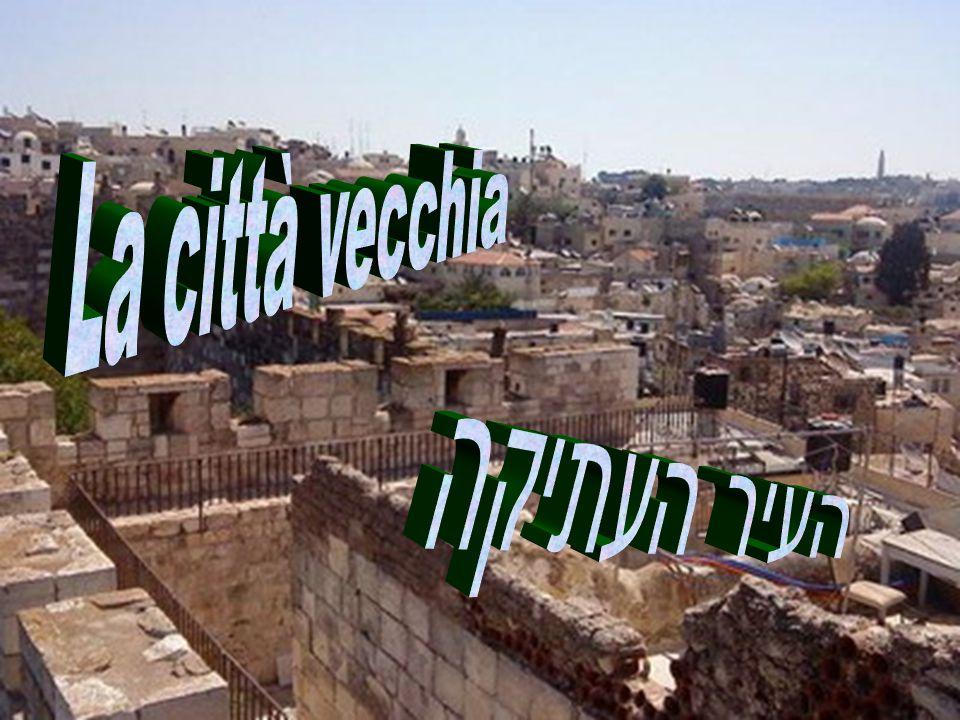 La città vecchia העיר העתיקה