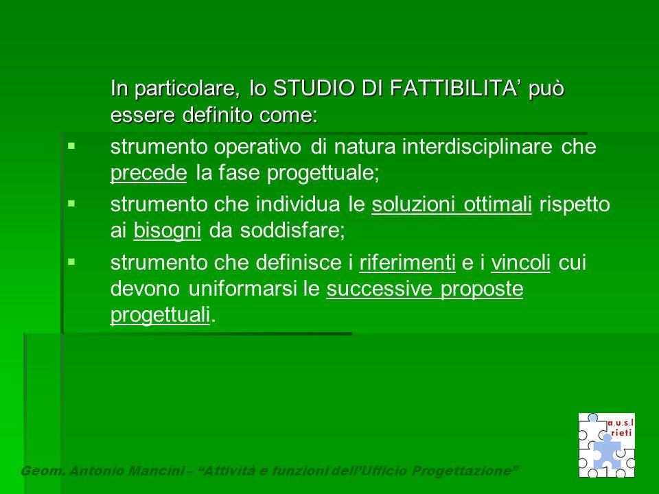 In particolare, lo STUDIO DI FATTIBILITA' può essere definito come: