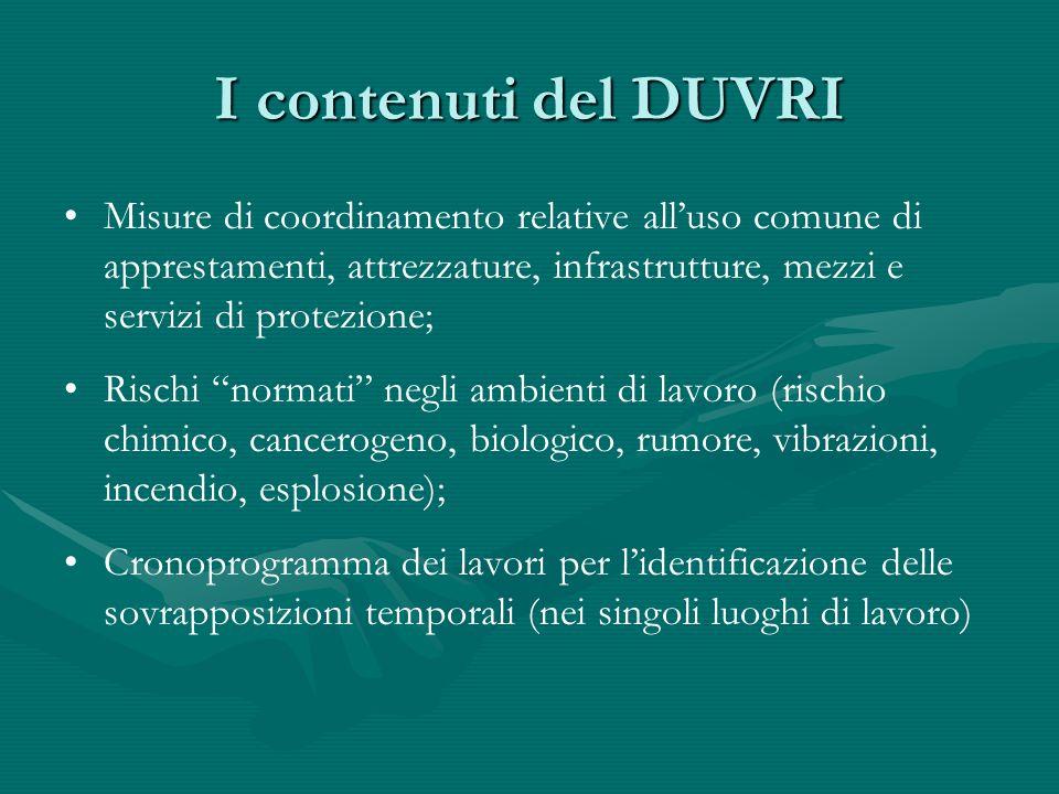 I contenuti del DUVRI Misure di coordinamento relative all'uso comune di apprestamenti, attrezzature, infrastrutture, mezzi e servizi di protezione;