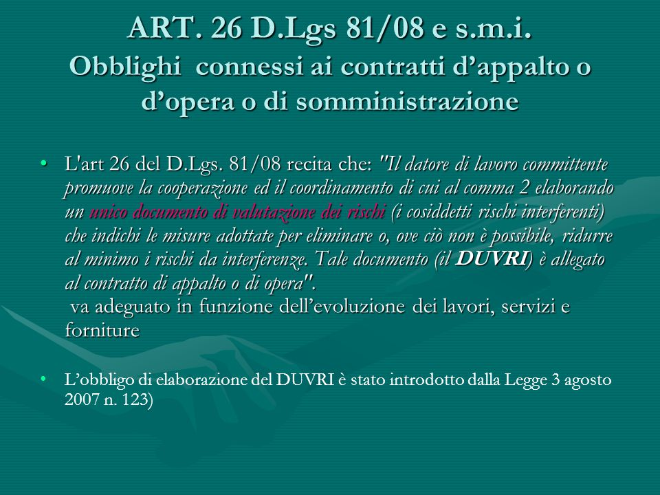 ART. 26 D.Lgs 81/08 e s.m.i. Obblighi connessi ai contratti d'appalto o d'opera o di somministrazione
