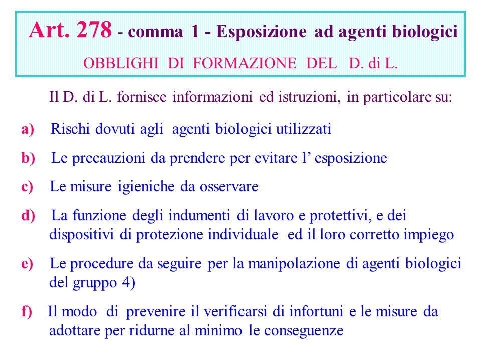 Art. 278 - comma 1 - Esposizione ad agenti biologici