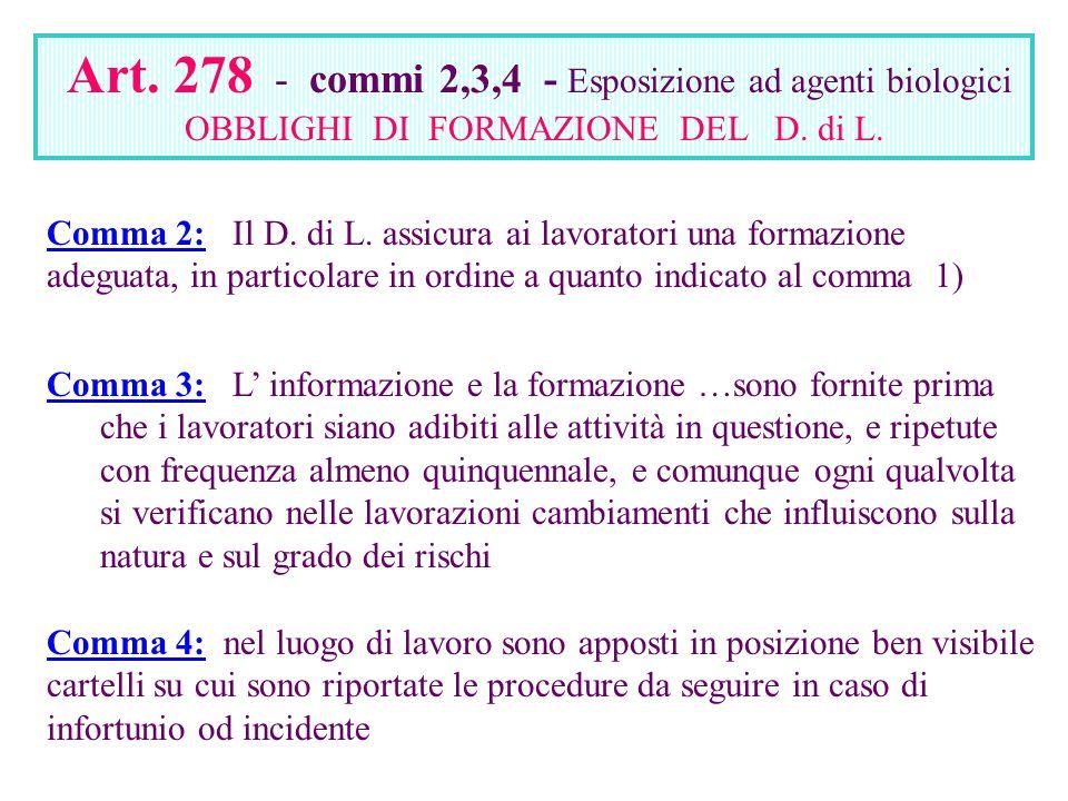 Art. 278 - commi 2,3,4 - Esposizione ad agenti biologici OBBLIGHI DI FORMAZIONE DEL D. di L.
