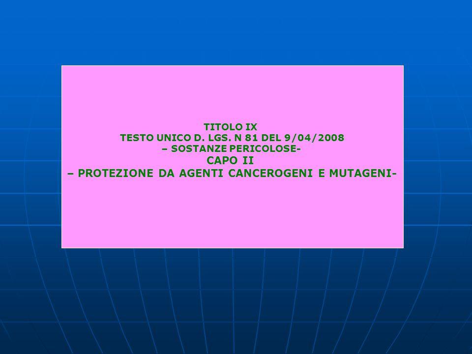 CAPO II – PROTEZIONE DA AGENTI CANCEROGENI E MUTAGENI-