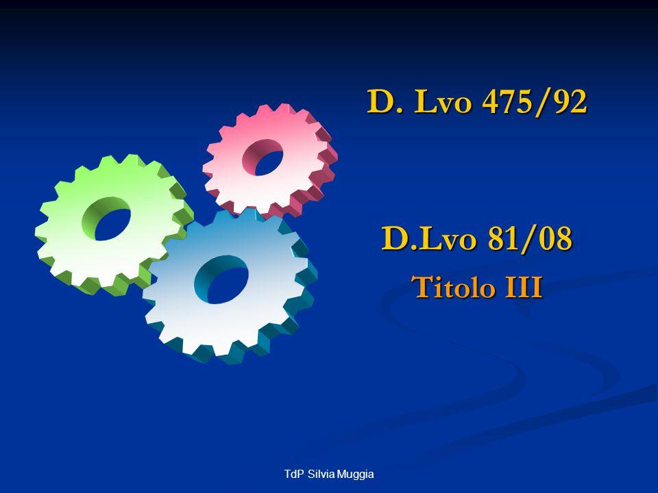 D. Lvo 475/92 D.Lvo 81/08 Titolo III TdP Silvia Muggia