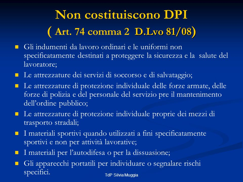 Non costituiscono DPI ( Art. 74 comma 2 D.Lvo 81/08)