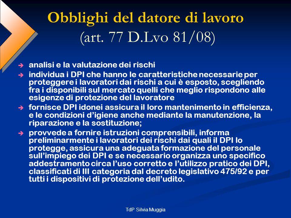 Obblighi del datore di lavoro (art. 77 D.Lvo 81/08)