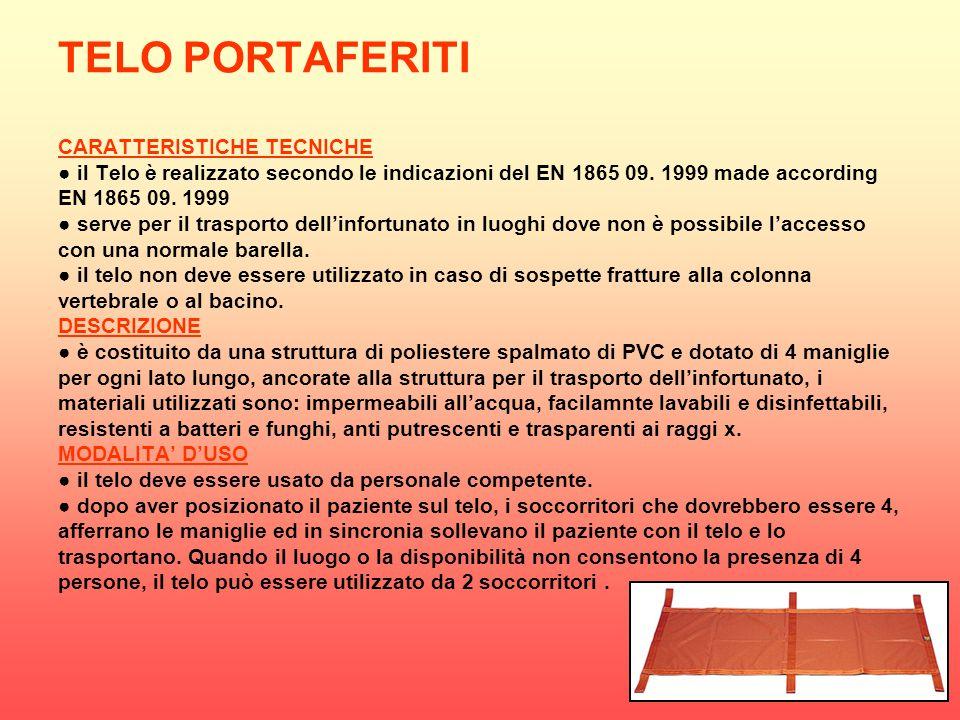 TELO PORTAFERITI CARATTERISTICHE TECNICHE ● il Telo è realizzato secondo le indicazioni del EN 1865 09.