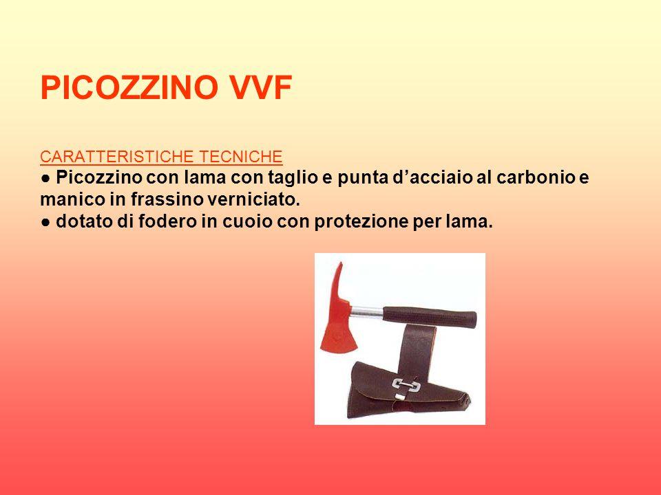PICOZZINO VVF CARATTERISTICHE TECNICHE ● Picozzino con lama con taglio e punta d'acciaio al carbonio e manico in frassino verniciato.