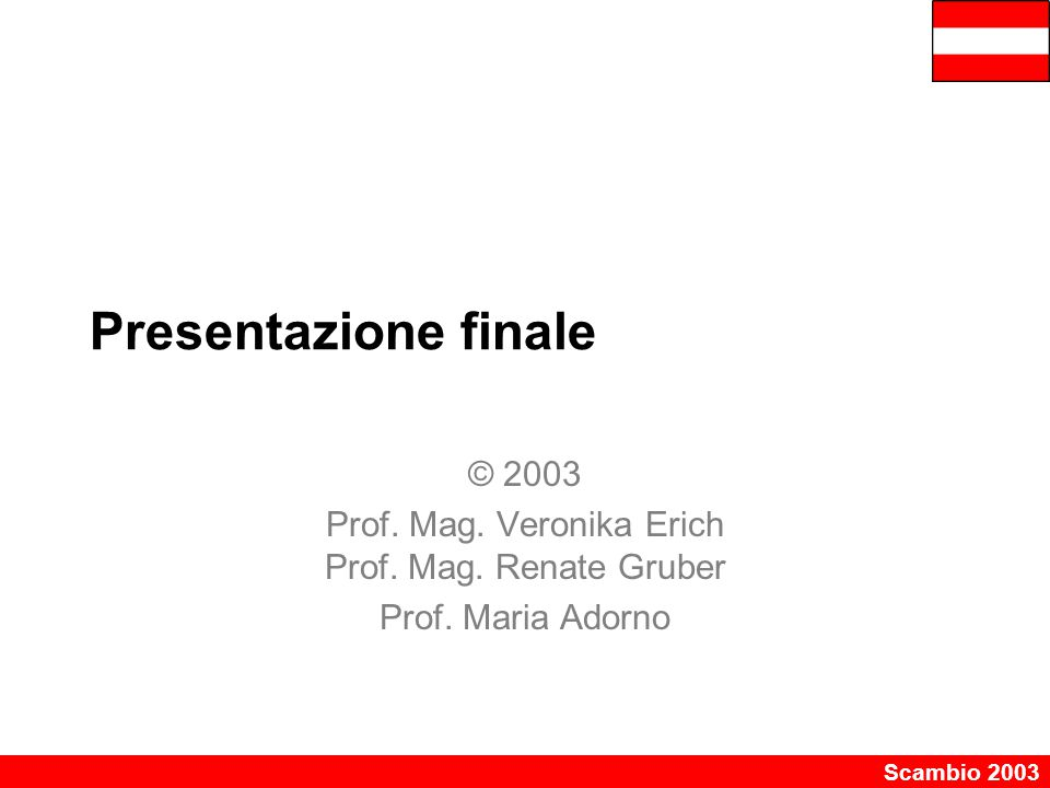 Prof. Mag. Veronika Erich Prof. Mag. Renate Gruber