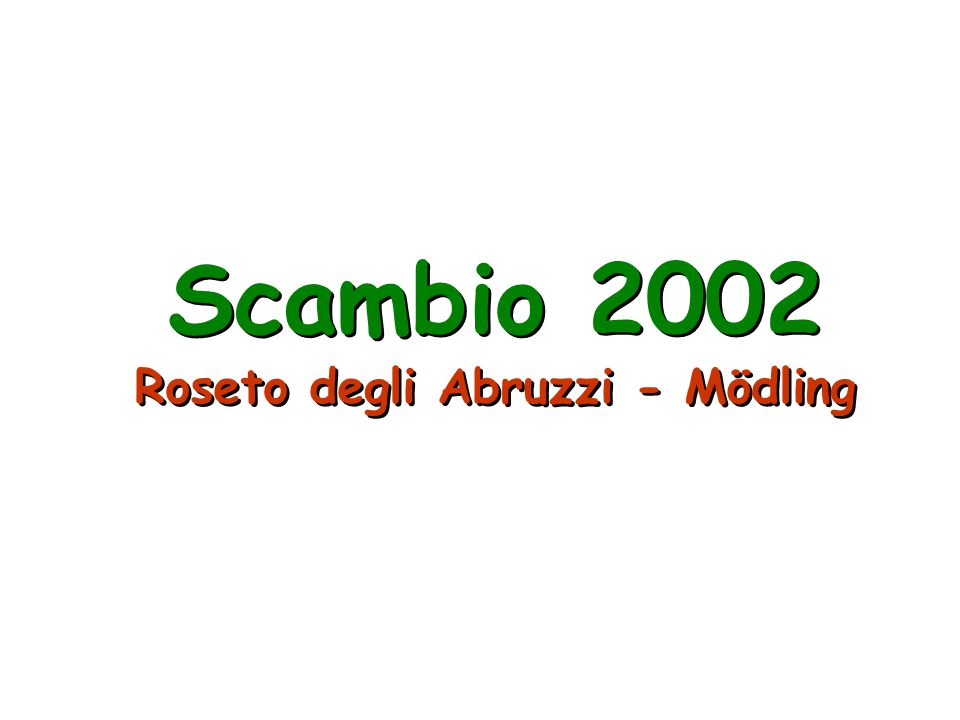 Scambio 2002 Roseto degli Abruzzi - Mödling