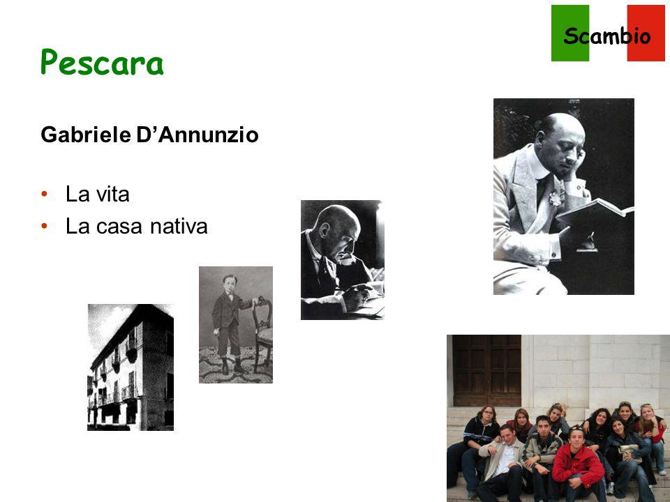 Pescara Gabriele D'Annunzio La vita La casa nativa