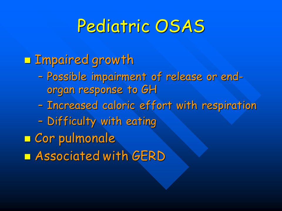 Pediatric OSAS Impaired growth Cor pulmonale Associated with GERD
