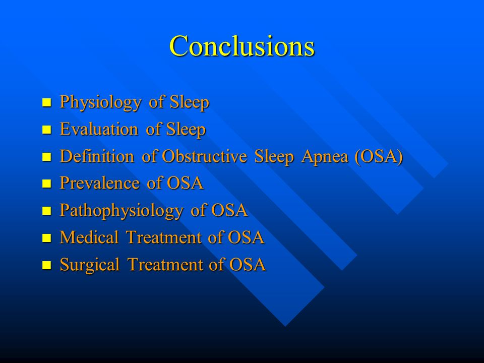 Conclusions Physiology of Sleep Evaluation of Sleep