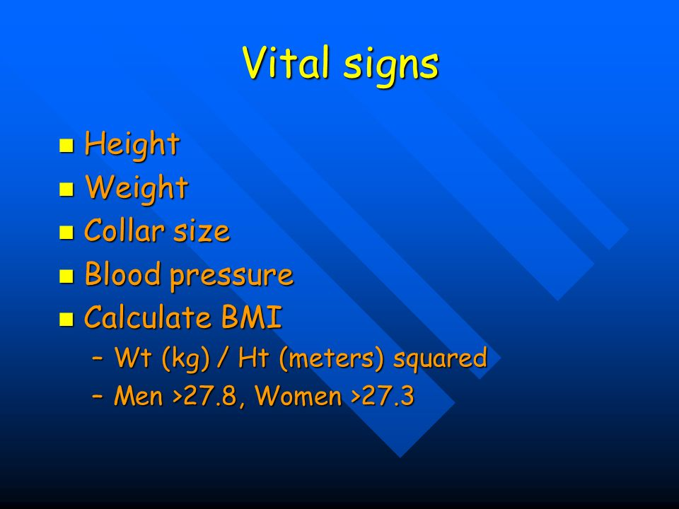 Vital signs Height Weight Collar size Blood pressure Calculate BMI
