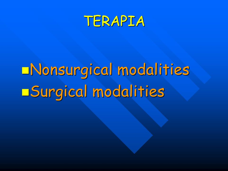 Nonsurgical modalities Surgical modalities
