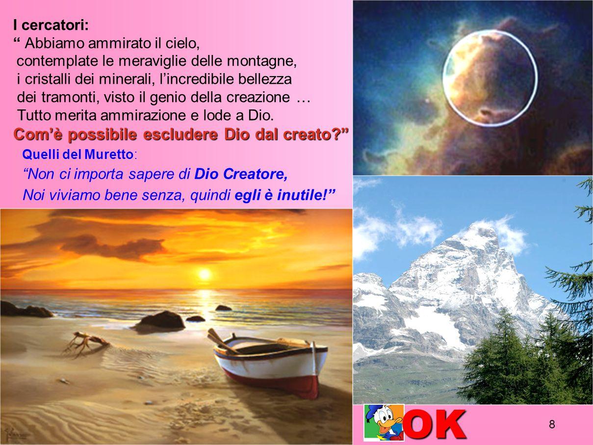 OK Com'è possibile escludere Dio dal creato I cercatori: