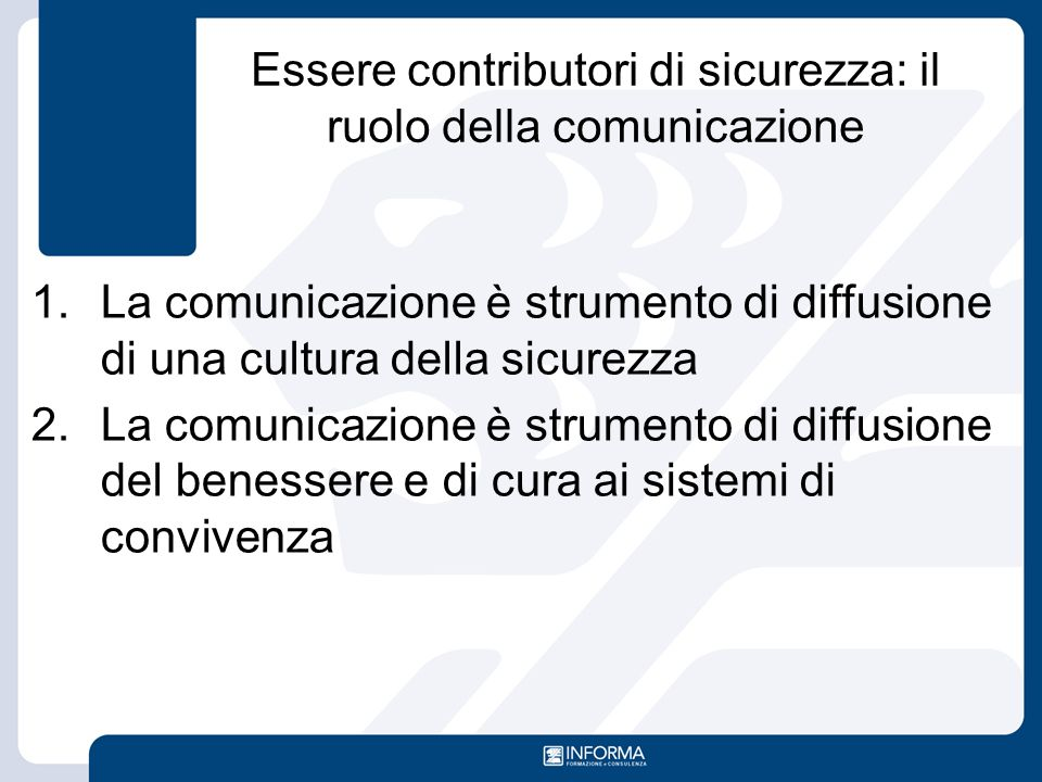 Essere contributori di sicurezza: il ruolo della comunicazione