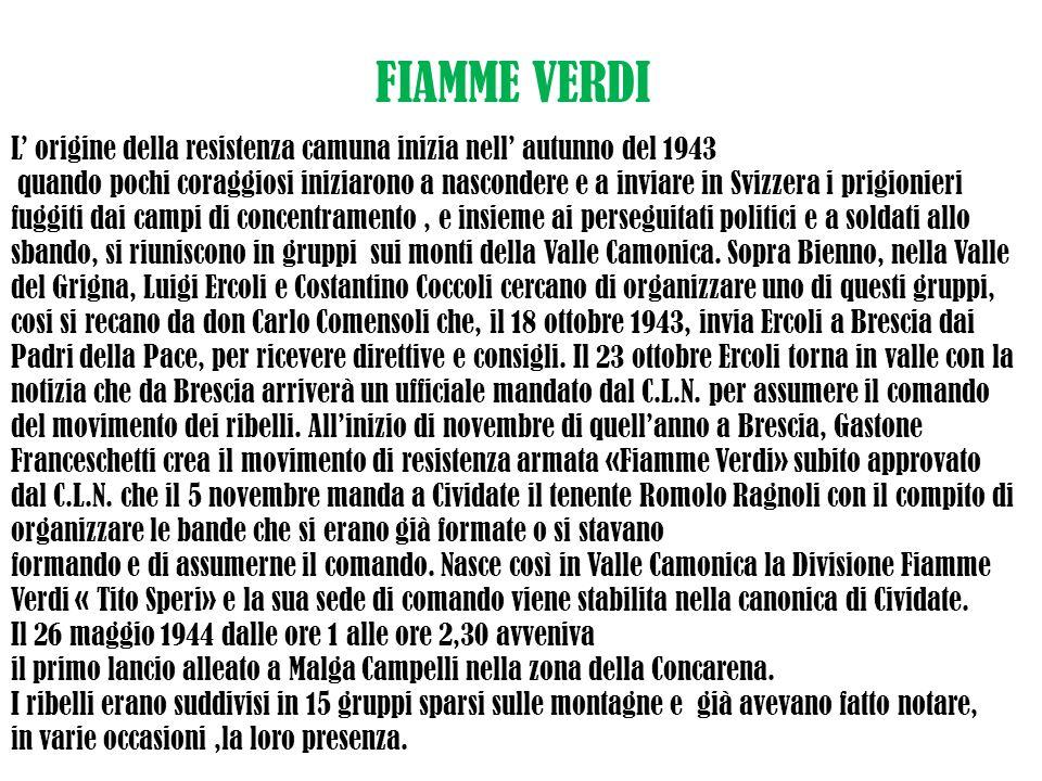 FIAMME VERDI L' origine della resistenza camuna inizia nell' autunno del 1943.