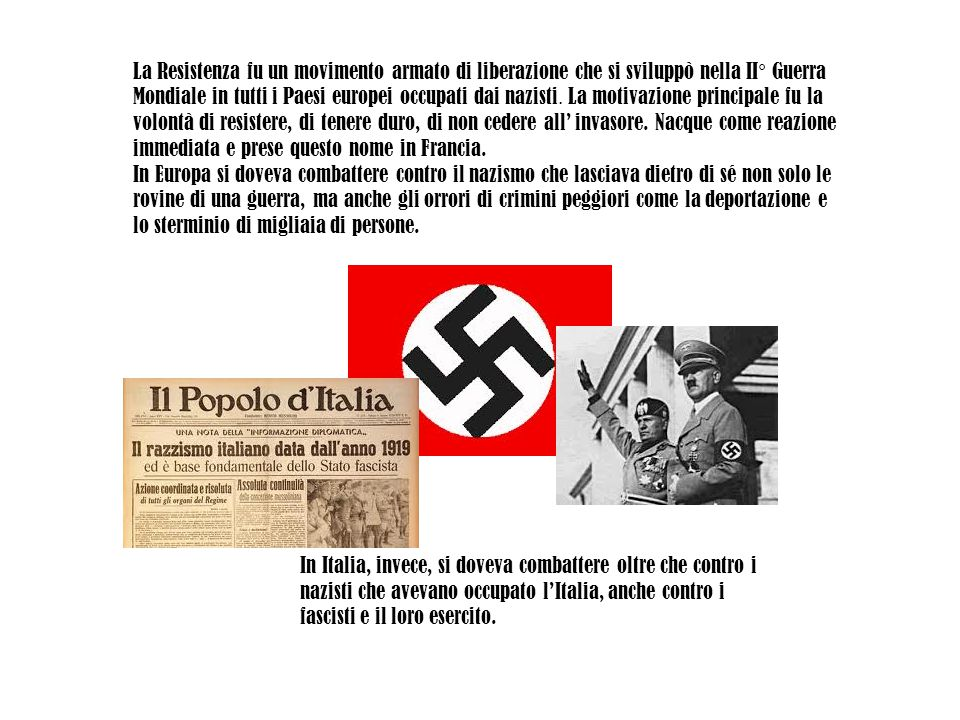 La Resistenza fu un movimento armato di liberazione che si sviluppò nella II° Guerra
