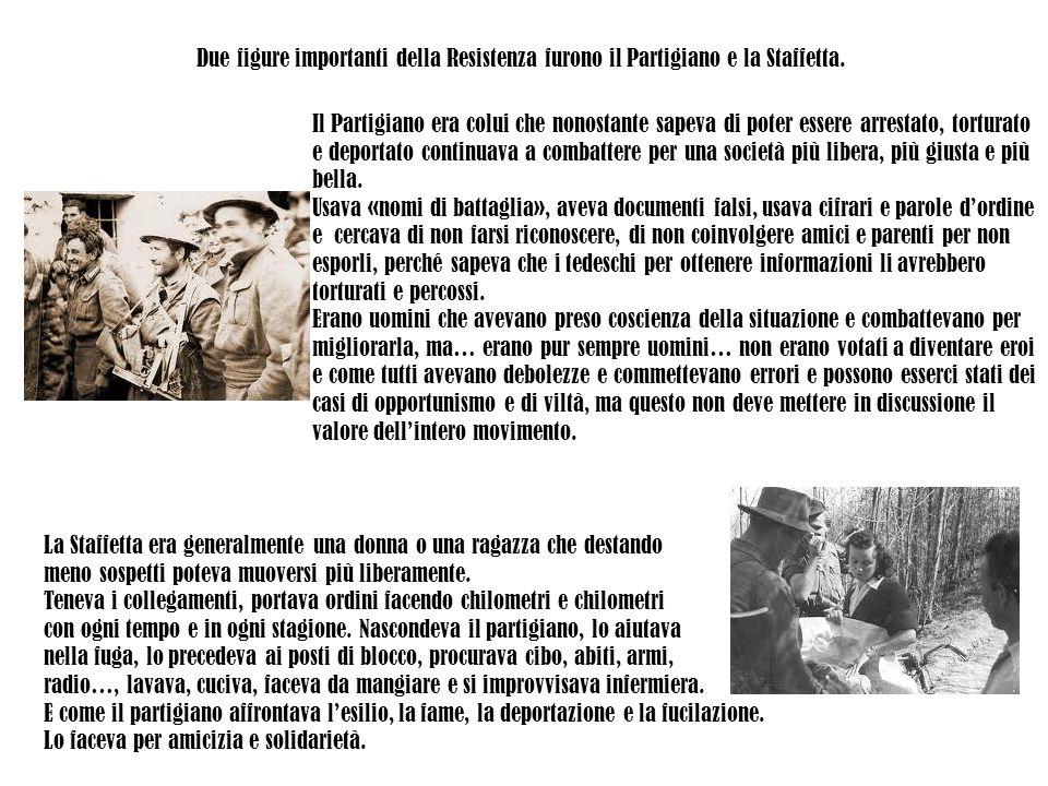 Due figure importanti della Resistenza furono il Partigiano e la Staffetta.