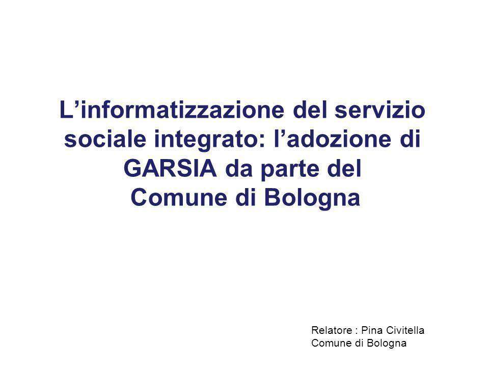L'informatizzazione del servizio sociale integrato: l'adozione di GARSIA da parte del Comune di Bologna
