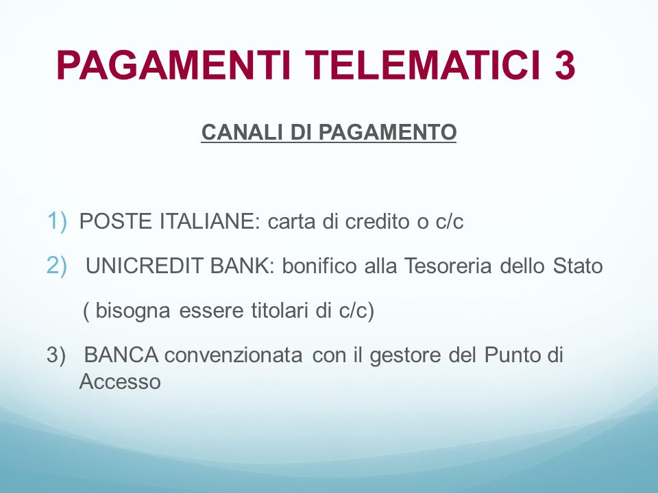 PAGAMENTI TELEMATICI 3 CANALI DI PAGAMENTO