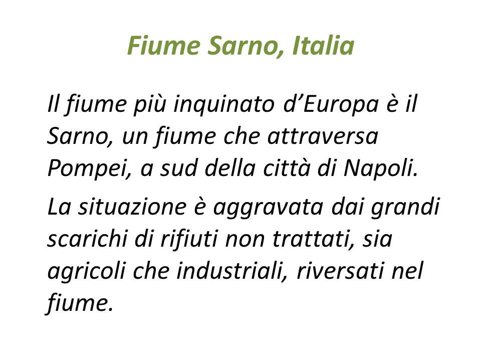 Fiume Sarno, Italia Il fiume più inquinato d'Europa è il Sarno, un fiume che attraversa Pompei, a sud della città di Napoli.