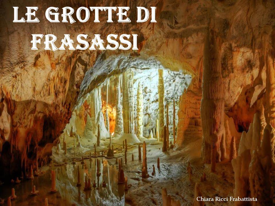 LE GROTTE DI FRASASSI Chiara Ricci Frabattista