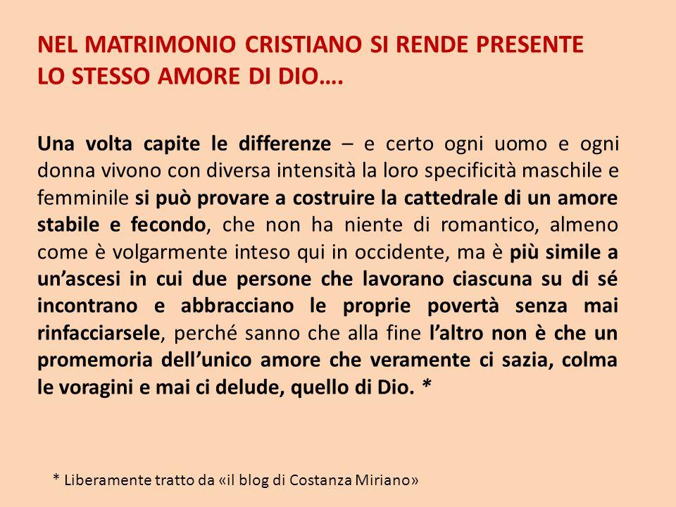 NEL MATRIMONIO CRISTIANO SI RENDE PRESENTE LO STESSO AMORE DI DIO….