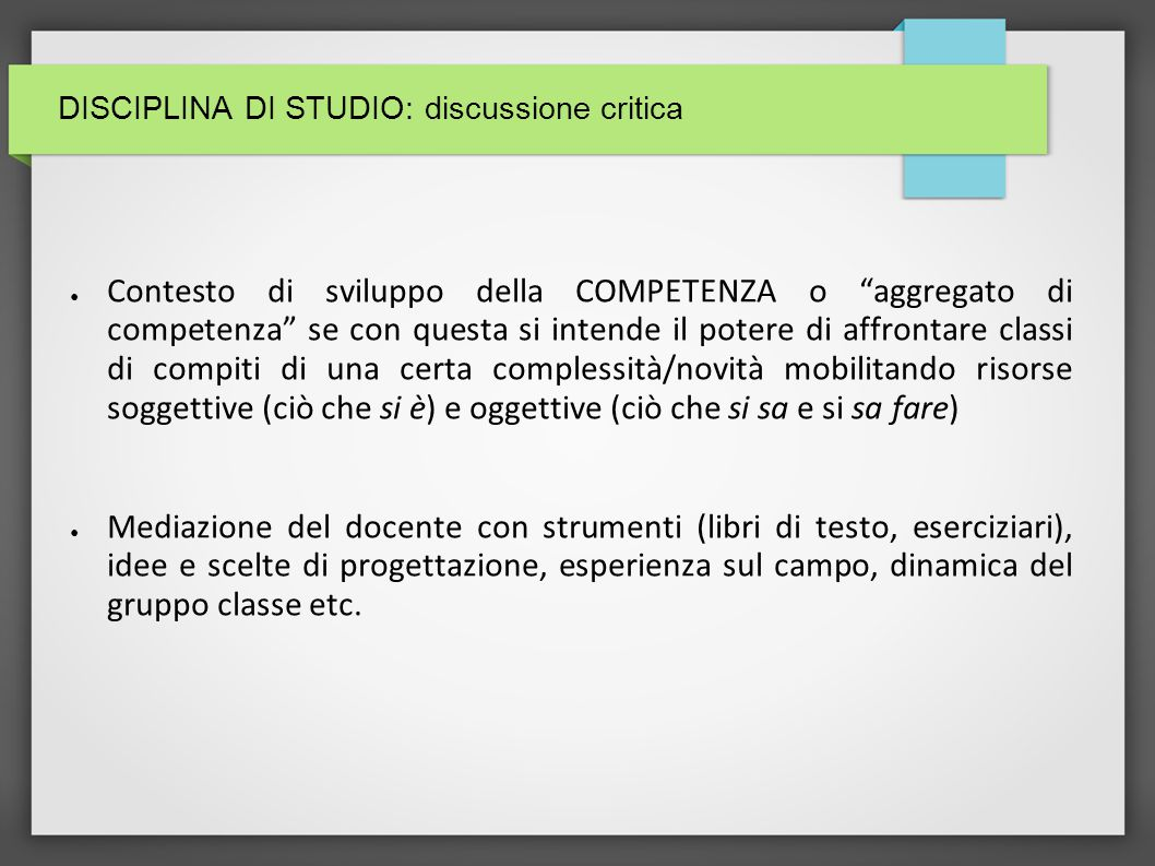 DISCIPLINA DI STUDIO: discussione critica