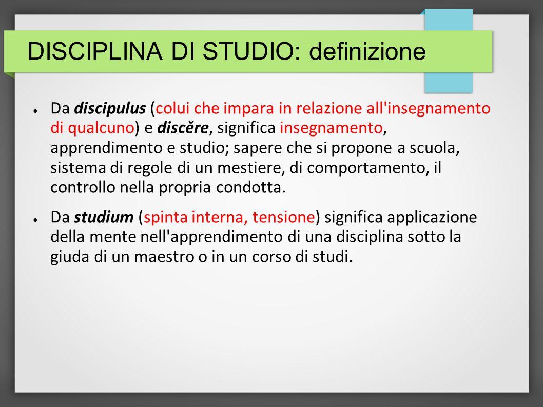DISCIPLINA DI STUDIO: definizione