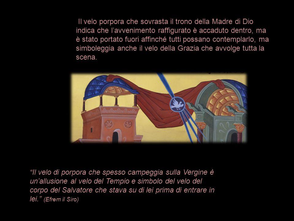 Il velo porpora che sovrasta il trono della Madre di Dio indica che l'avvenimento raffigurato è accaduto dentro, ma è stato portato fuori affinché tutti possano contemplarlo, ma simboleggia anche il velo della Grazia che avvolge tutta la scena.