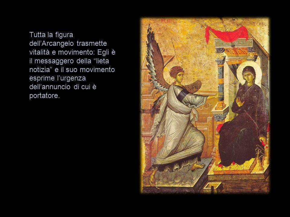Tutta la figura dell'Arcangelo trasmette vitalità e movimento: Egli è il messaggero della lieta notizia e il suo movimento esprime l'urgenza dell'annuncio di cui è portatore.