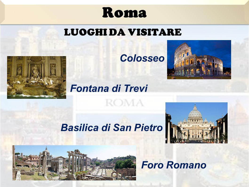 Roma LUOGHI DA VISITARE Colosseo Fontana di Trevi