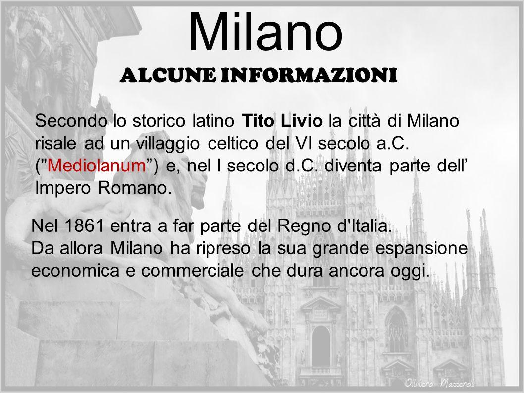 Milano ALCUNE INFORMAZIONI