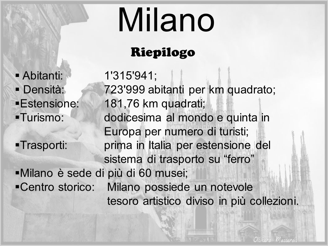 Milano Riepilogo Abitanti: 1 315 941;
