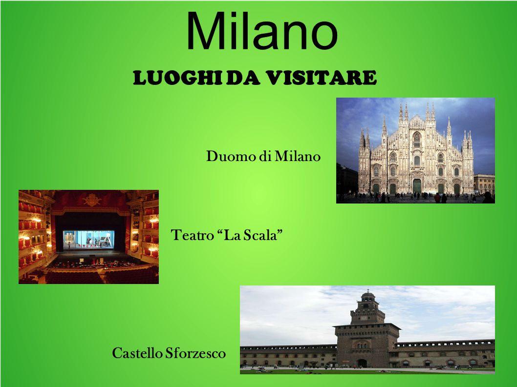 Milano LUOGHI DA VISITARE Duomo di Milano Teatro La Scala