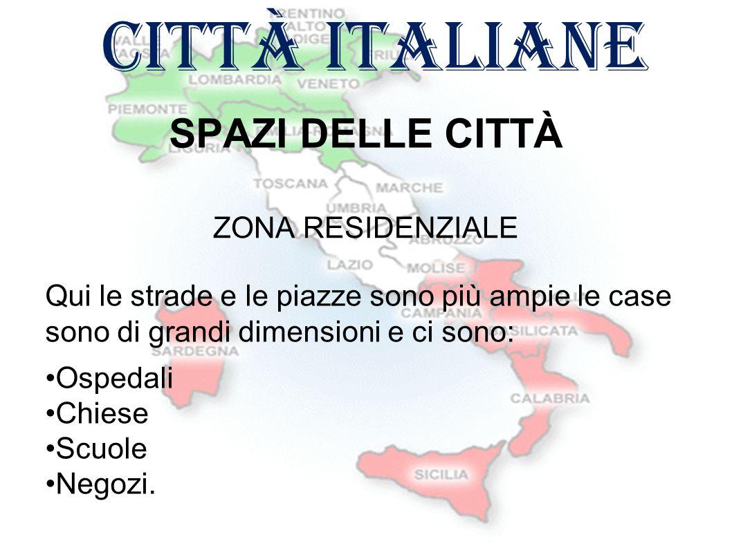 città italiane SPAZI DELLE CITTÀ ZONA RESIDENZIALE