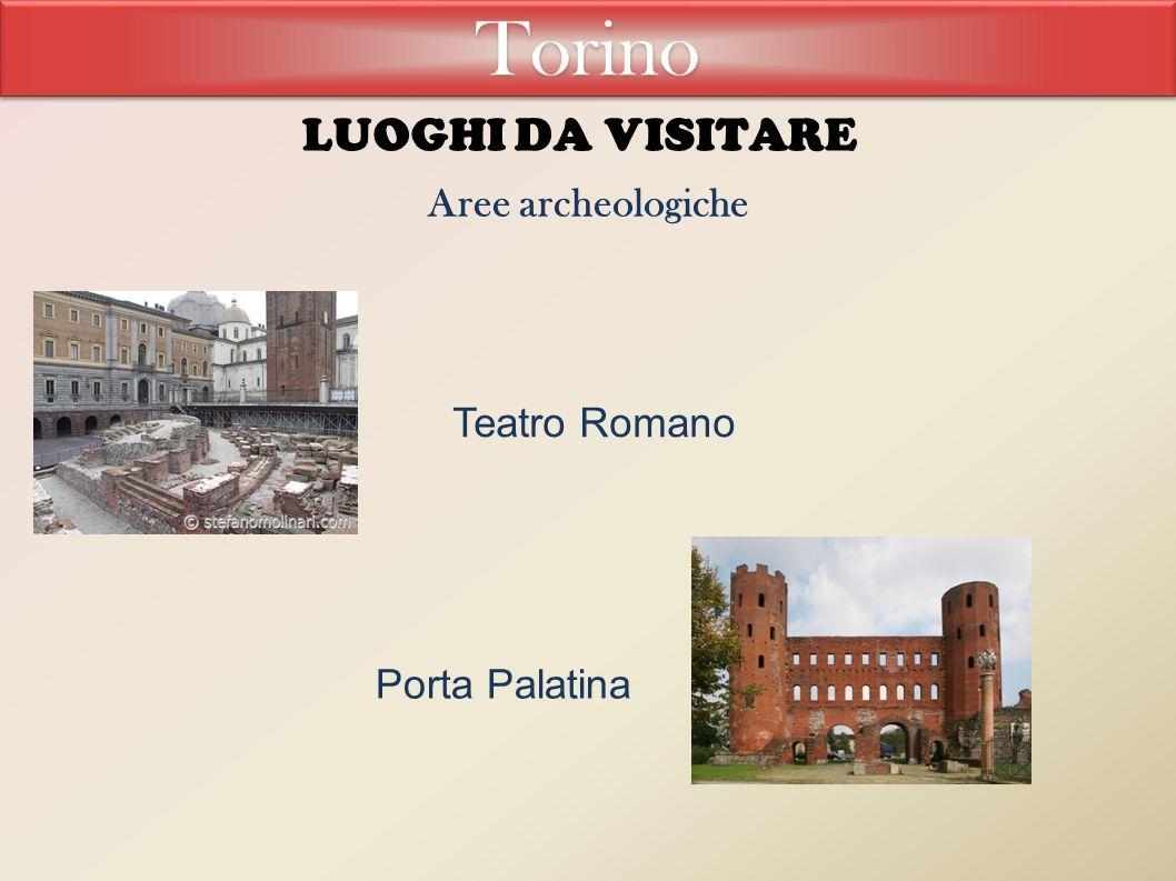 Torino LUOGHI DA VISITARE Aree archeologiche Teatro Romano