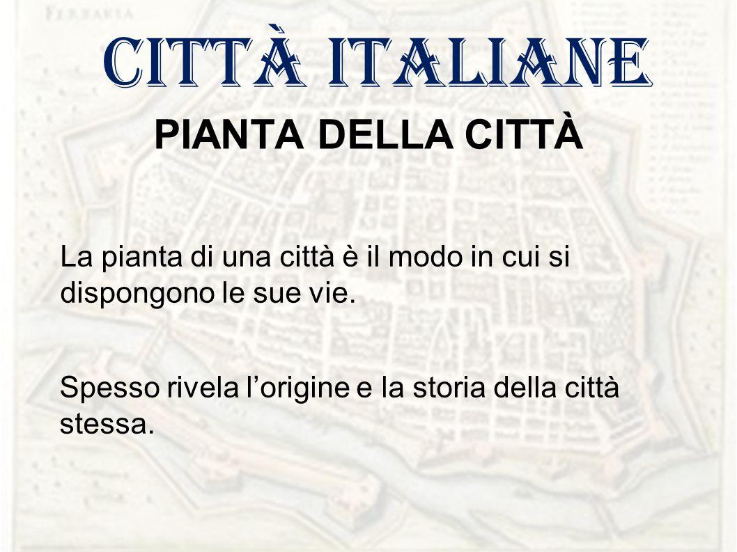 città italiane PIANTA DELLA CITTÀ