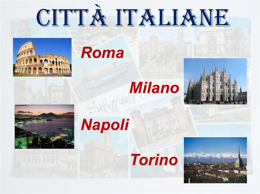 città italiane Roma Milano Napoli Torino