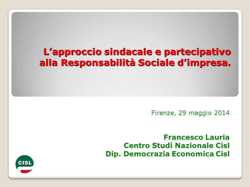 L'approccio sindacale e partecipativo alla Responsabilità Sociale d'impresa.