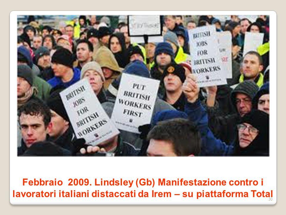 Febbraio 2009. Lindsley (Gb) Manifestazione contro i lavoratori italiani distaccati da Irem – su piattaforma Total