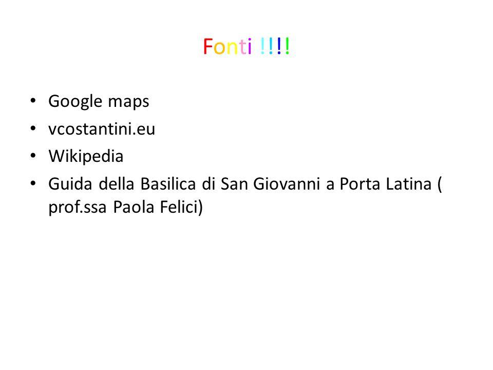 Fonti !!!! Google maps vcostantini.eu Wikipedia