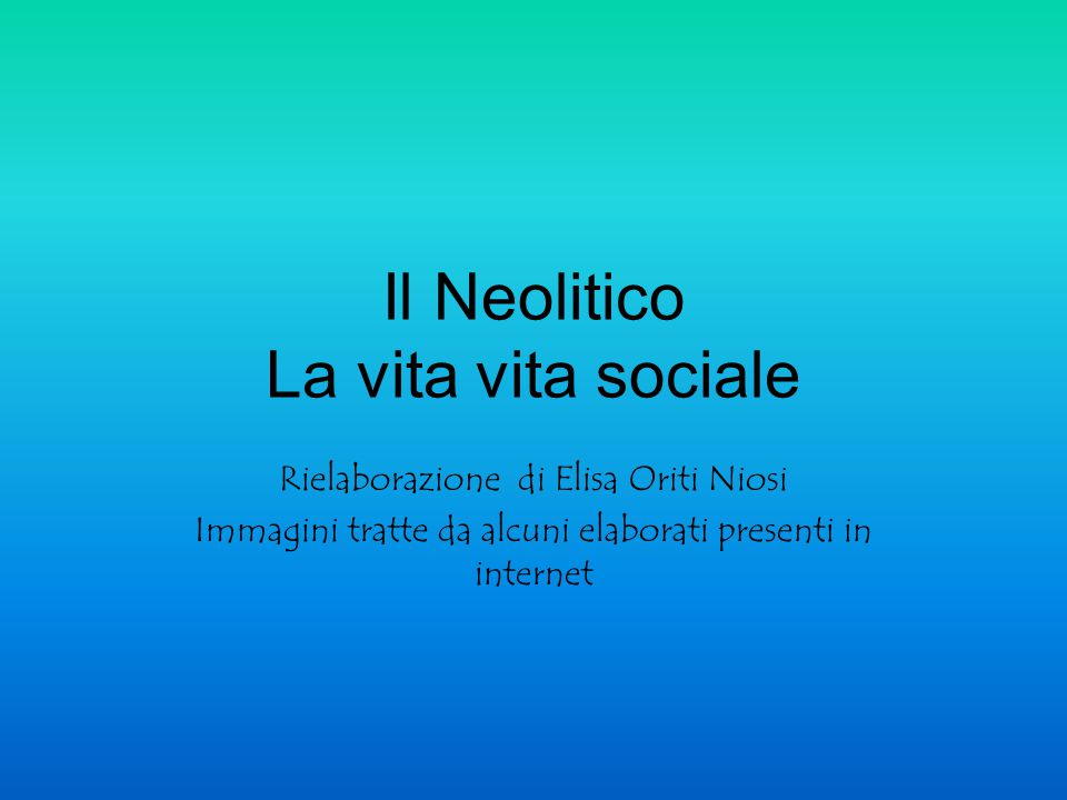 Il Neolitico La vita vita sociale