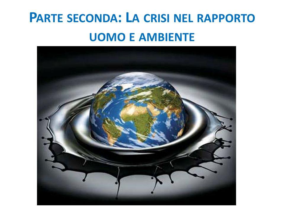 Parte seconda: La crisi nel rapporto uomo e ambiente